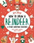 Image for How to draw a reindeer and other Christmas creatures