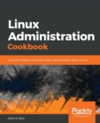 Image for Linux Administration Cookbook : Insightful recipes to work with system administration tasks on Linux