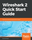 Image for Wireshark 2 quick start guide: secure your network through protocol analysis