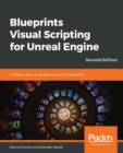 Image for Blueprints visual scripting for unreal engine  : the faster way to build games using UE4 blueprints