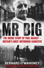 Image for Mr Big  : the inside story of the life and brutal death of gangster Paul Massey