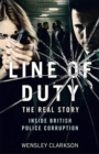 Image for Line of duty  : the real story of British police corruption