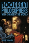 Image for 100 great philosophers who changed the world