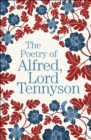 Image for The poetry of Alfred, Lord Tennyson