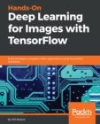 Image for Hands-On Deep Learning for Images with TensorFlow: Build intelligent computer vision applications using TensorFlow and Keras
