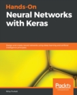 Image for Hands-on Neural Networks With Keras: Design and Create Neural Networks Using Deep Learning and Artificial Intelligence Principles