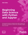 Image for Beginning data analysis with Python and Jupyter book: use powerful industry-standard tools to unlock new, actionable insight from your existing data