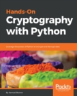 Image for Hands-on cryptography with Python: leverage the power of Python to encrypt and decrypt data