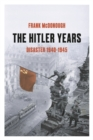 Image for The Hitler years  : disaster 1940-1945