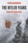 Image for The Hitler Years ~ Disaster 1940-1945