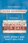 Image for Democracy for sale  : dark money and dirty politics