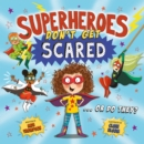 Image for Superheroes don't get scared ... or do they?