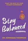 Image for Stay balanced while you study  : make the most of your student experience