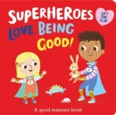 Image for Superheroes love being good!