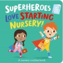 Image for Superheroes love starting nursery!  : a new experience book