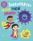 Image for Superheroes Wash Their Hands!