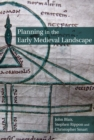 Image for Planning in the early medieval landscape
