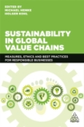 Image for Sustainability in global value chains  : measures, ethics and best practices for responsible businesses