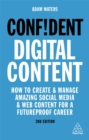 Image for Confident digital content  : how to create and manage amazing social media and web content for a futureproof career