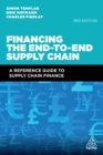 Image for Financing the end to end supply chain: a reference guide on supply chain finance