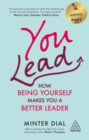 Image for You Lead : How Being Yourself Makes You a Better Leader