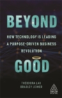 Image for Beyond good  : how technology is leading a purpose-driven business revolution
