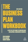 Image for The business plan workbook  : a step-by-step guide to creating and developing a successful business