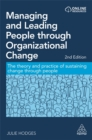 Image for Managing and leading people through organizational change  : the theory and practice of sustaining change through people