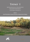 Image for TaymåíaVolume I,: archaeological exploration, palaeoenvironment, cultural contacts