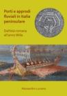 Image for Porti e approdi fluviali in Italia peninsulare  : dall'etáa Romana all'anno mille