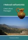 Image for I Nebrodi nell'antichitáa  : cittáa culture paesaggio