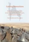 Image for Carving interactions  : rock art in the nomadic landscape of the Black Desert, North-Eastern Jordan