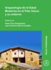 Image for Arqueologâia de la Edad Moderna en el Paâis Vasco y su entorno