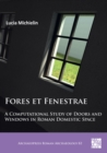 Image for Fores et fenestrae  : a computational study of doors and windows in Roman domestic space