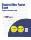Image for Handwriting Paper Book (Expert 22 Lines Per Page) : A Handwriting and Cursive Writing Book with 100 Pages of Extra Large 8.5 by 11.0 Inch Writing Practise Pages. This Book Has Guidelines for Practisin
