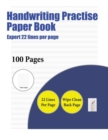 Image for Handwriting Practise Paper Book (Expert 22 Lines Per Page) : A Handwriting and Cursive Writing Book with 100 Pages of Extra Large 8.5 by 11.0 Inch Writing Practise Pages. This Book Has Guidelines for
