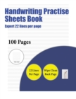 Image for Handwriting Practise Sheets Book (Expert 22 Lines Per Page) : A Handwriting and Cursive Writing Book with 100 Pages of Extra Large 8.5 by 11.0 Inch Writing Practise Pages. This Book Has Guidelines for