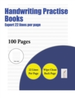 Image for Handwriting Practise Books (Expert 22 Lines Per Page) : A Handwriting and Cursive Writing Book with 100 Pages of Extra Large 8.5 by 11.0 Inch Writing Practise Pages. This Book Has Guidelines for Pract