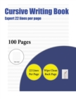 Image for Cursive Writing Book (Expert 22 Lines Per Page) : A Handwriting and Cursive Writing Book with 100 Pages of Extra Large 8.5 by 11.0 Inch Writing Practise Pages. This Book Has Guidelines for Practising