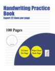 Image for Handwriting Practice Book (Expert 22 lines per page) : A handwriting and cursive writing book with 100 pages of extra large 8.5 by 11.0 inch writing practise pages. This book has guidelines for practi