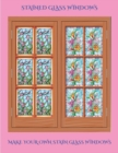 Image for Stain Glass Windows : Make You Own Stain Glass Windows Using This Handy Book with Free Downloadable PDF Version: Contains 50 Illustrations