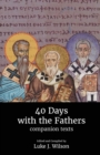 Image for 40 Days with the Fathers: Companion Texts