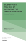 Image for Diversity and triumphs of navigating the terrain of academe  : international perspectives