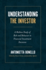 Image for Understanding the investor  : a Maltese study of risk and behavior in financial investment decisions