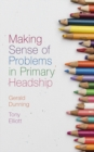 Image for Making sense of problems in primary headship