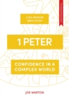Image for 1 Peter  : confidence in a complex world