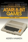 Image for A Compendium of Atari 8-bit Games - Volume One
