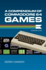 Image for A Compendium of Commodore 64 Games - Volume One