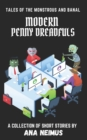Image for Modern Penny Dreadfuls : Tales of the Monstrous and Banal