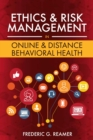 Image for Ethics and Risk Management in Online and Distance Behavioral Health